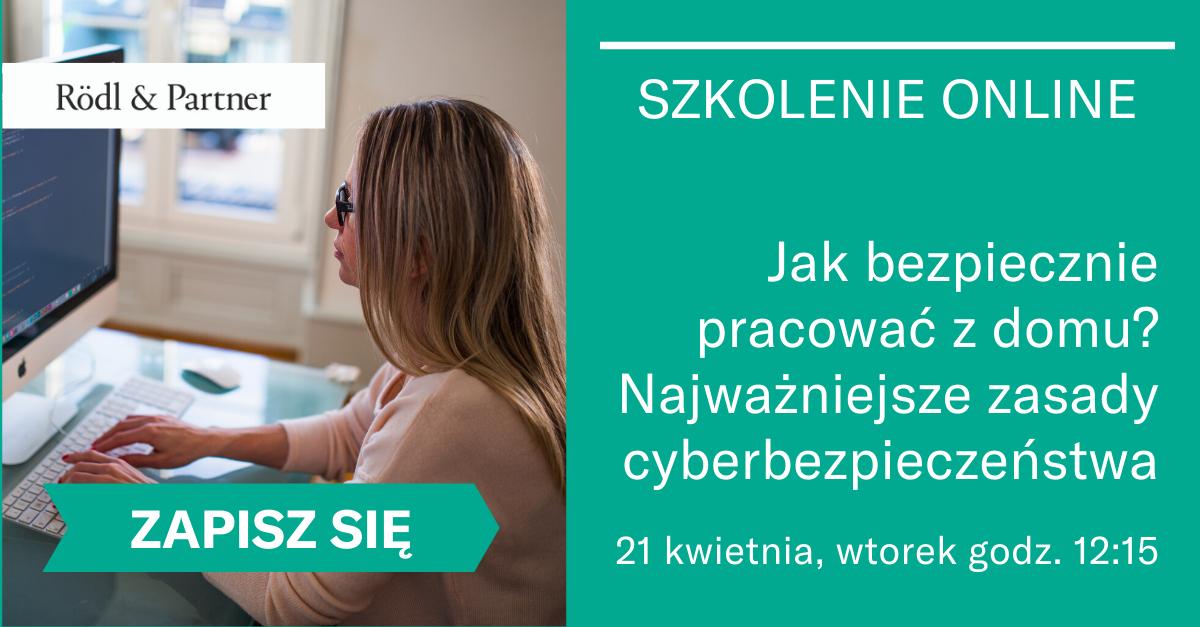 Jak bezpiecznie pracować z domu? Najważniejsze zasady cyberbezpieczeństwa dla HomeOffice'rów