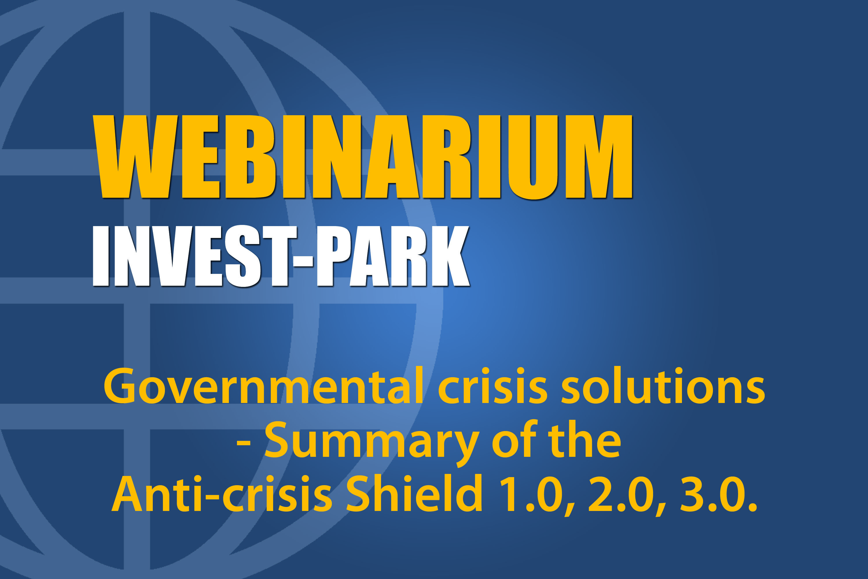 Governmental crisis solutions - Summary of the Anti-crisis Shield 1.0, 2.0, 3.0.