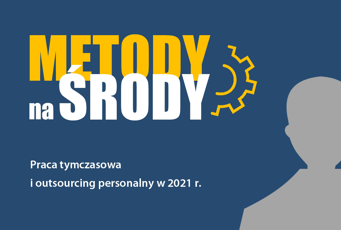 Praca tymczasowa i outsourcing personalny w 2021 r.